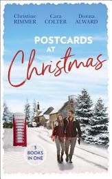 Postcards At Christmas: Holiday Royale (The Bravo Royales) / Snowbound Bride-to-Be (Christmas) / Sleigh Ride with the Rancher (Holiday Miracles)