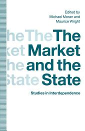 The Market and the State: Studies in Interdependence