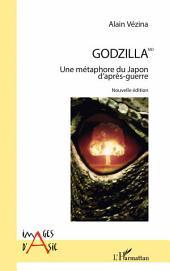 Godzilla MD: Une métaphore du Japon d'après-guerre - Nouvelle édition ; illustrations en couleurs