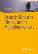 Deutsch T  rkische Filmkultur im Migrationskontext PDF
