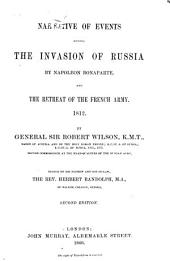 Narrative of Events During the Invasion of Russia by Napoleon Bonaparte: And the Retreat of the French Army. 1812