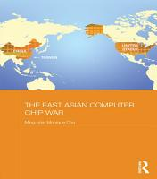 The East Asian Computer Chip War PDF