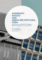 Modernity  Nation and Urban Architectural Form PDF