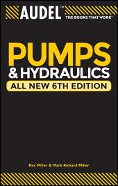 Audel Pumps and Hydraulics: Edition 6