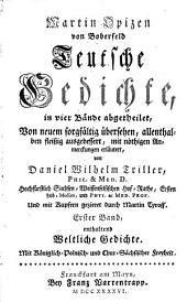 Teutsche Gedichte: in vier Bände abgetheilet. Weltliche Gedichte ; 1, Band 1