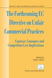 The Forthcoming Ec Directive On Unfair Commercial Practices Book PDF