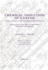 Chemical Induction of Cancer: Modulation and Combination Effects an Inventory of the Many Factors which Influence Carcinogenesis
