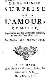 La seconde surprise de l'amour: comédie en dix-sept scènes, 3 actes