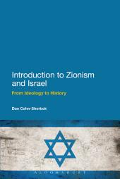 Introduction to Zionism and Israel: From Ideology to History