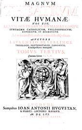 Magnum theatrum vitae humanae: Hoc Est, Rervm Divinarvm, Hvmanarvmqve Syntagma Catholicvm, Philosophicvm, Historicvm Et Dogmaticvm. Ad normam Polyantheae vniuersalis dispositum ... in Tomos VIII. tributum ... : Alphabetica serie. E, F, G. 3,1