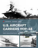 U.S. Aircraft Carriers 1939-45