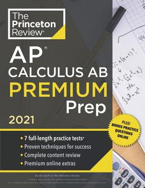 Princeton Review AP Calculus AB Premium Prep 2021