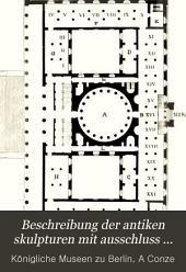 Beschreibung der antiken skulpturen mit ausschluss der pergamenischen fundstücke: Band 1