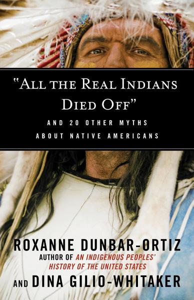 Download  All the Real Indians Died Off  Book