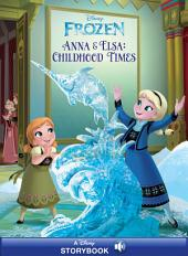 Frozen: Anna & Elsa's Childhood Times: A Disney Read-Along