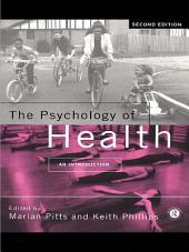 The Psychology of Health: An Introduction, Edition 2