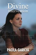 DIVINE INTERVENTION - THE FINE LINE BETWEEN LIFE AND DEATH