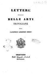 Lettere sulle belle arti trivigiane del canonico Lorenzo Crico