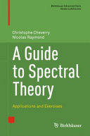 A Guide to Spectral Theory