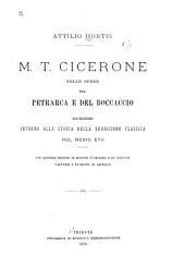 M. T. Cicerone nelle opere del Petrarca e del Boccaccio: ricerche intorno alla storia della erudizione classica nel medio evo