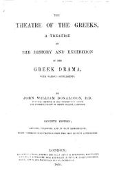 The Theatre of the Greeks, a series of papers relating to the history and criticism of the Greek Drama. Fourth edition. With a new introduction and other alterations