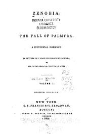 Zenobia; or, The fall of Palmyra: In letters of L. Manlius Piso [pseud.] from Palmyra, to his friend Marcus Curtius at Rome