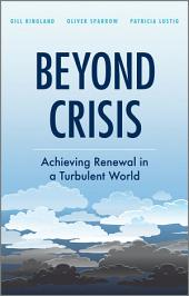 Beyond Crisis: Achieving Renewal in a Turbulent World