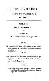 Droit commercial: commentaire du code de commerce. Livre Ier. Titre VI. Des commissionnaires, avec appendice sur les modifications qui y ont été introduites