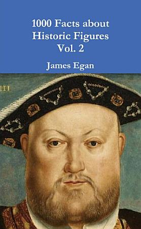1000 Facts about Historic Figures Vol  2 PDF