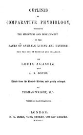 Outlines of Comparative Physiology: Touching the Structure and Development of the Races of Animals, Living and Extinct
