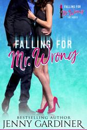 Falling for Mr. Wrong: Volume 1