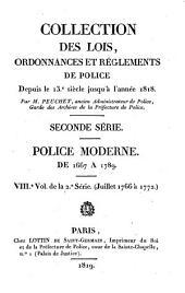 Collection des lois, ordonnances et réglements de police depuis le 13e siècle jusqu'à l'année 1818: Juillet 1766 à 1772, Volume8