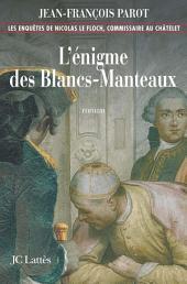 L'enigme des Blancs-Manteaux : No1: Une enquête de Nicolas Le Floch