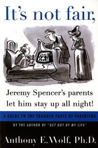 It s Not Fair  Jeremy Spencer s Parents Let Him Stay up All Night  Book