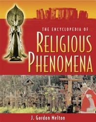 The Encyclopedia Of Religious Phenomena Book PDF