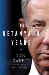 The Netanyahu Years