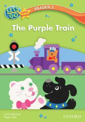 The Purple Train (Let's Go 3rd ed. Let's Begin Reader 2)