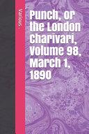 Punch  Or the London Charivari  Volume 98  March 1  1890 PDF