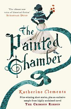The Painted Chamber  Short Stories from the author of The Crimson Ribbon  PDF