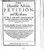 The humble advice, petition, and reasons, of the Lords and Commons ... to his majesty why part of the terme ought not be removed to Oxford, with his majesties gracious answer: Volume 43