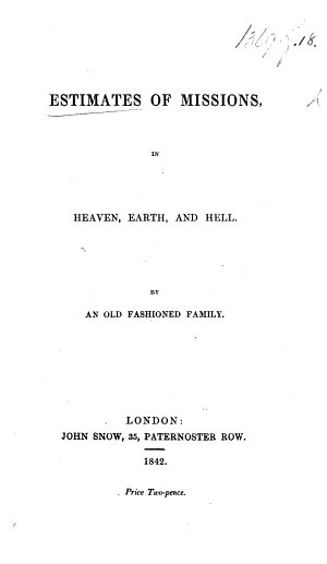 Estimates of Missions  in heaven  earth and hell  By an old fashioned family