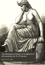 An elementary history of sculpture of all countries, by N. D'Anvers