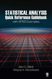 Statistical Analysis Quick Reference Guidebook: With SPSS Examples