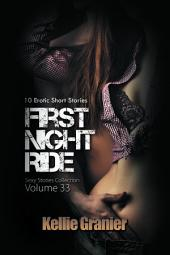 First Night Ride (Sexy Stories Collection Volume 33): 10 Erotic Short Stories