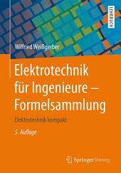 Elektrotechnik für Ingenieure - Formelsammlung: Elektrotechnik kompakt, Ausgabe 5