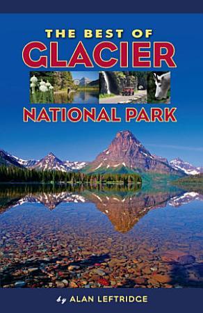 The Best of Glacier National Park PDF