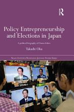 Policy Entrepreneurship and Elections in Japan PDF