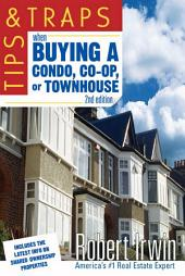Tips and Traps When Buying a Condo, co-op, or Townhouse: Edition 2