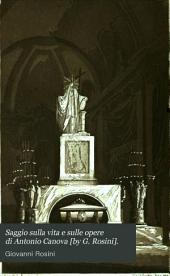 Saggio sulla vita e sulle opere di Antonio Canova [by G. Rosini].