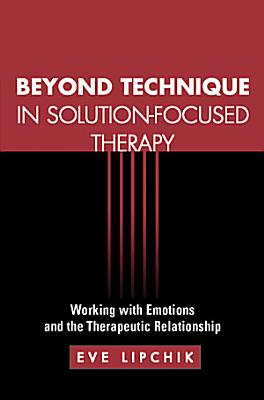 Beyond Technique in Solution Focused Therapy